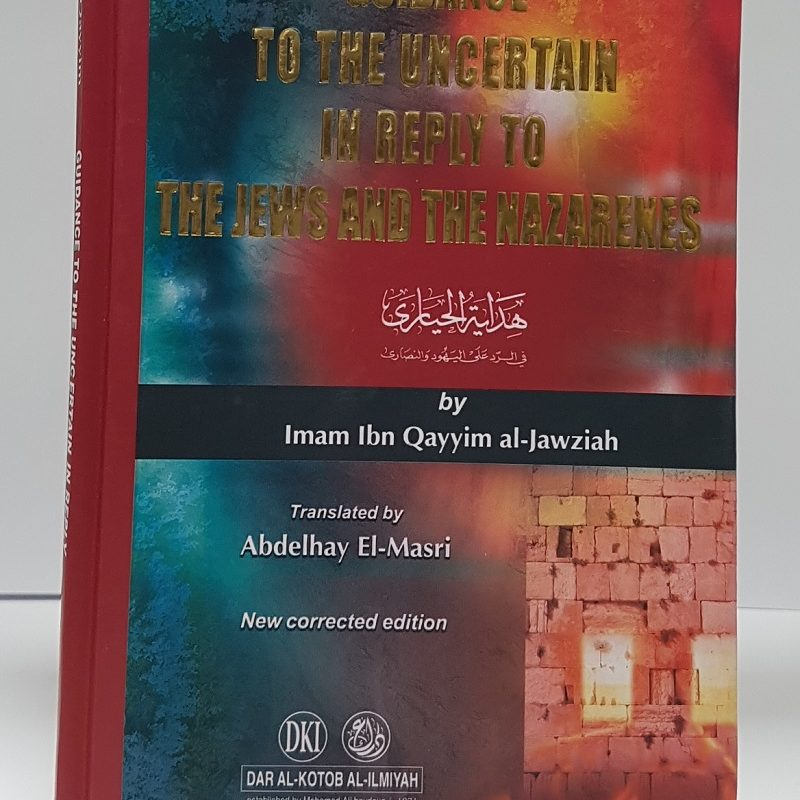 Guidance To The Uncertain In Reply To The Jews And The Nazarenes