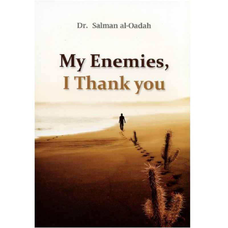 My Enemies, I Thank You (PB) (Islam Today)
