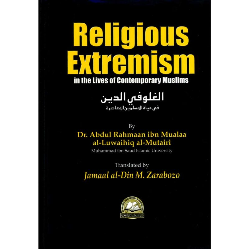 Religious Extremism in the Lives of Contemporary Muslims (Al-Basheer Publications & Translations)
