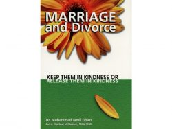 MARRIAGE & DIVORCE KEEP THEM IN KINDNESS OR RELEASE THEM IN KINDNESS