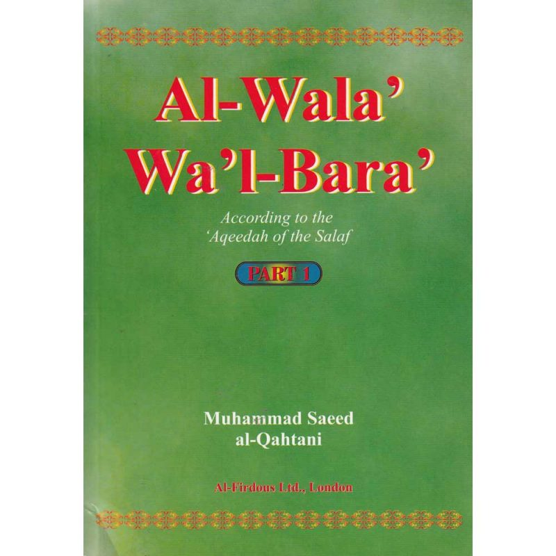 Al -Wala' Wa'l-Bara' (Part 3) According To The Aqeedah Of The Salaf (Al-Firdous)