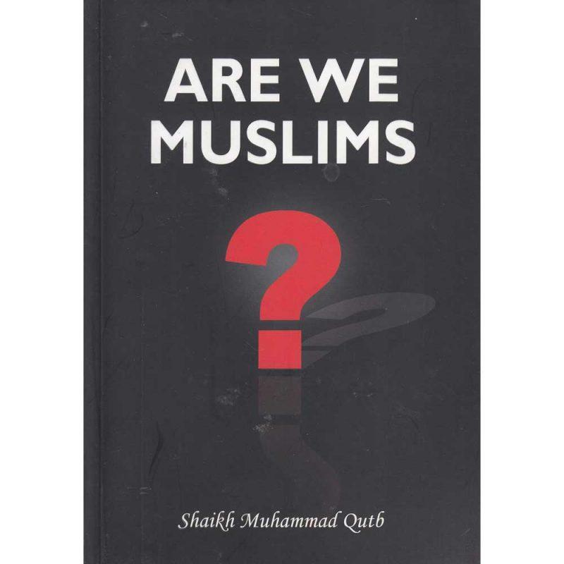 Are We Muslims (Al-Firdous)