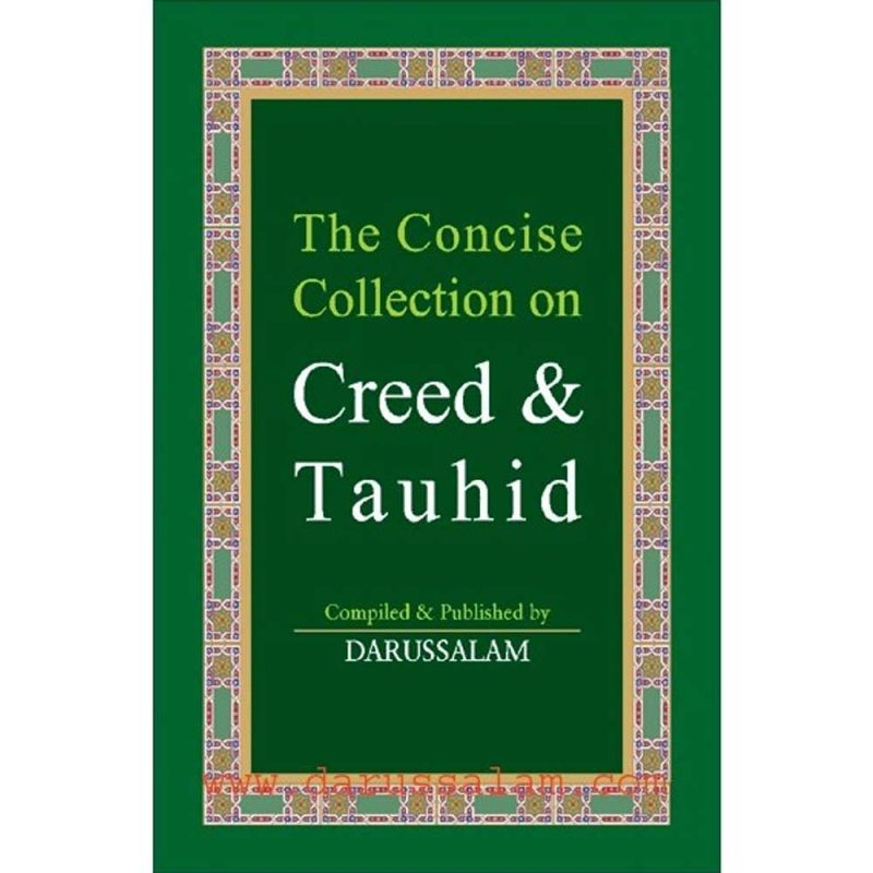 The Concise Collection On Creed & Tauhid (Darussalam)