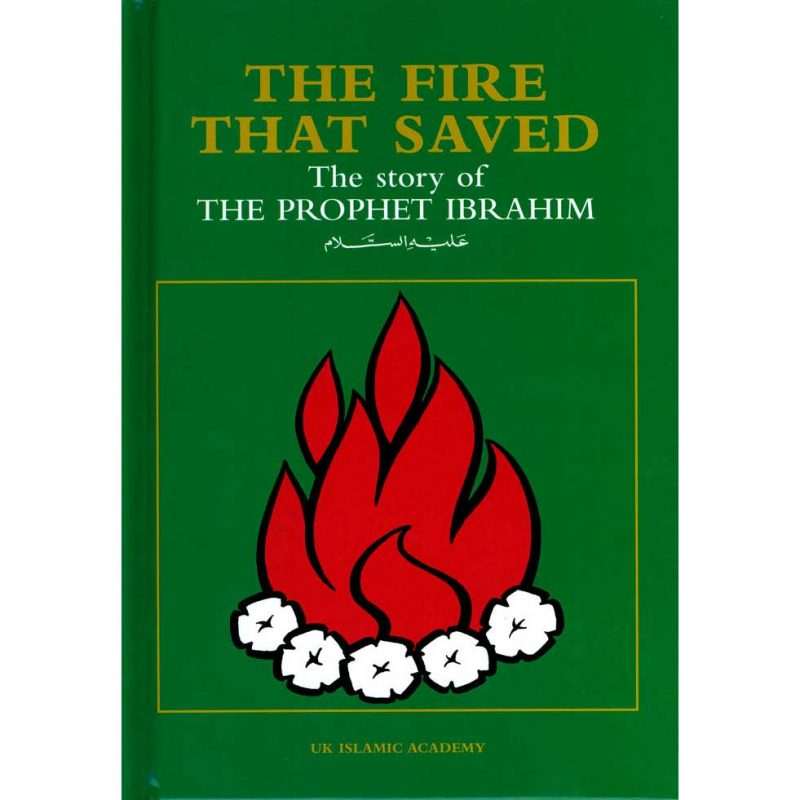 The Fire that Saved The Story Of The Prophet Ibrahim (UKIA)