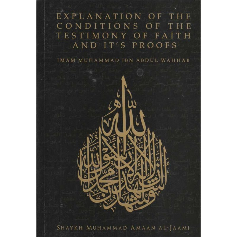 EXPLANATION OF THE CONDITIONS OF THE TESTIMONY OF THE FAITH AND IT'S PROOFS (Creed Publications)