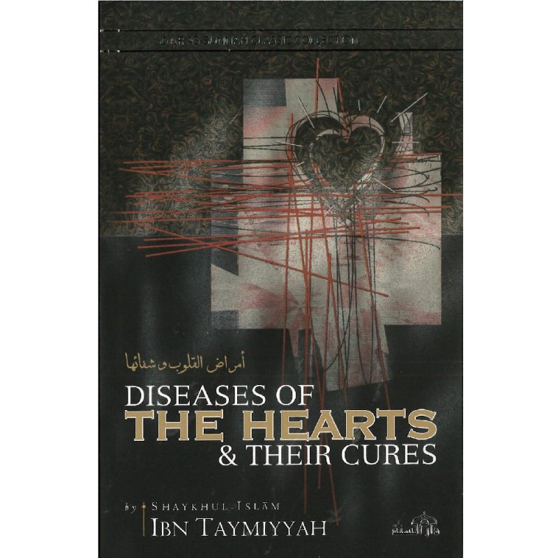 Diseases Of The Hearts And Their Cures By Shaykhul-Islam Ibn Taymiyyah (Darassunnah)