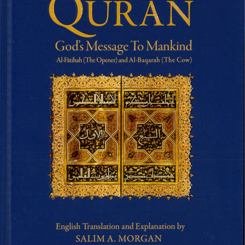 The Quran God's Message To Mankind by Salim A. Morgan