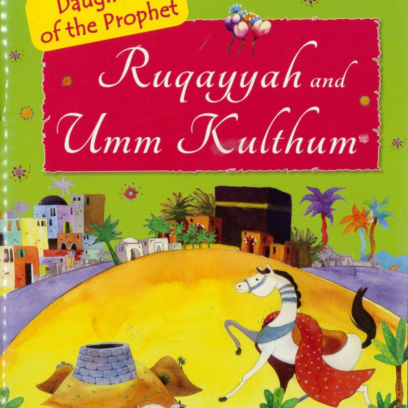 Ruggayyah and Umm Kulthum Daughters Of The Prophet
