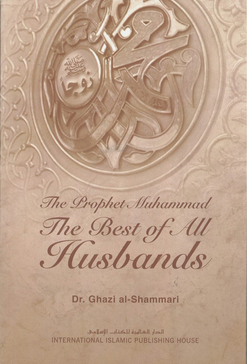 The Prophet Muhammad The Best Of All Husbands SC