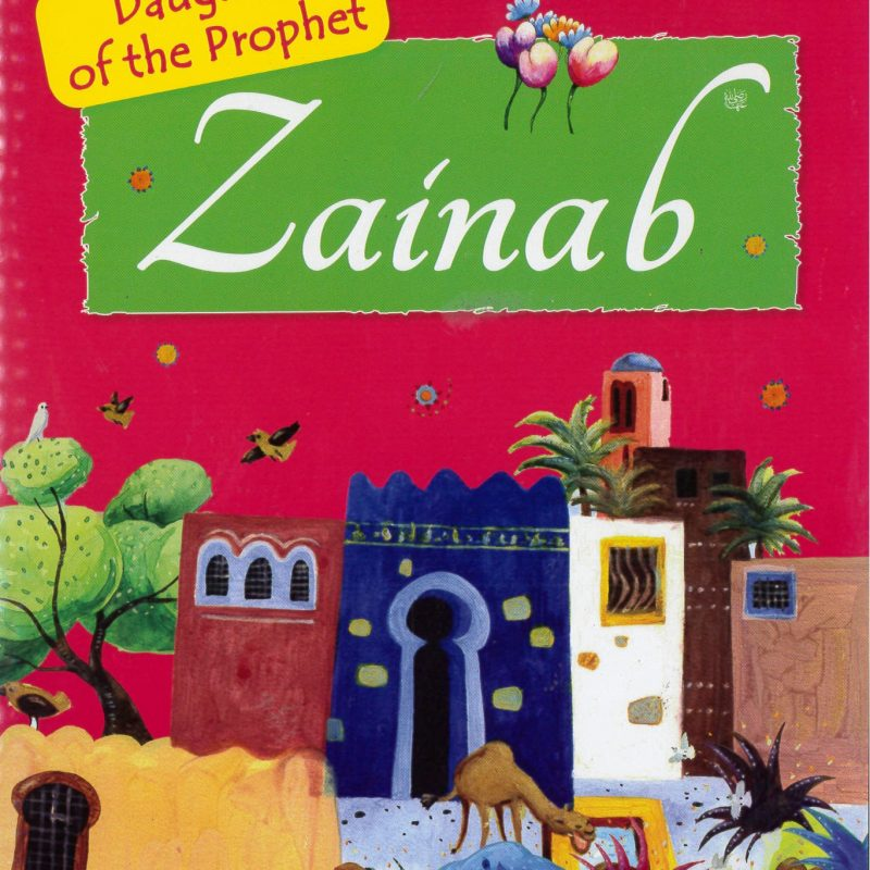 Zainab The Daughter of the Prophet Muhammad