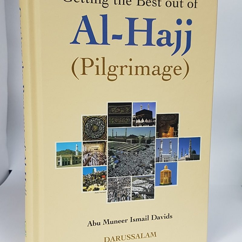 Getting The Best Out Of Al-Hajj (Pilgrimage) (HB)