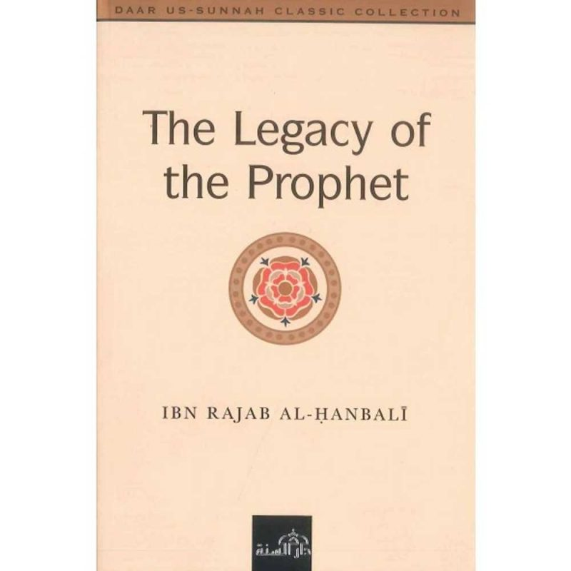 The Legacy of the Prophet صلی الله علیه وآله وسلم (PB) (Daar Us-Sunnah)