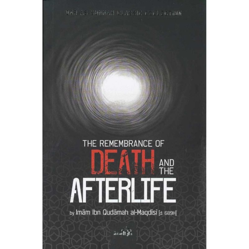 The Remembrance Of Death And The Afterlife (PB) (Daar Us-Sunnah)