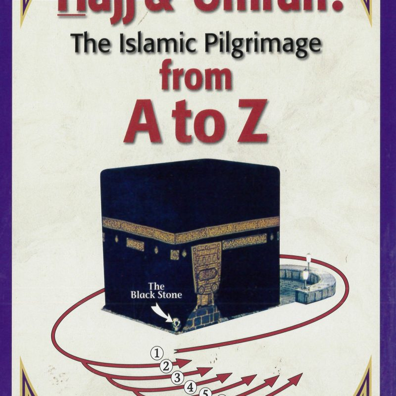 Hajj & Umrah The Islamic Pilgrimage from A to Z (PB)