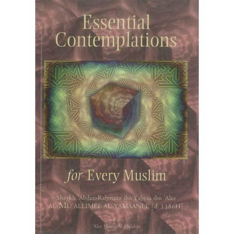 Essential Contemplations For Every Muslim (Al-Hidayaah)