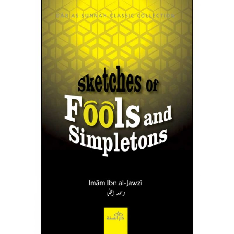 Sketches Of Fools And Simpletons (Dar As-Sunnah)