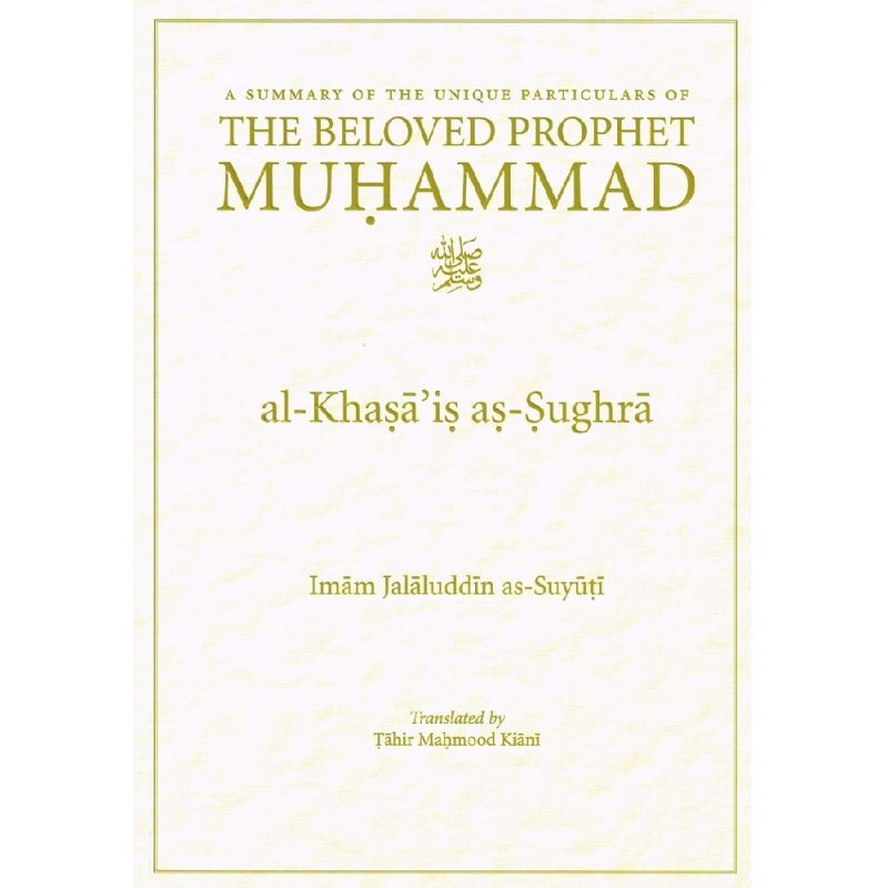 The Beloved Prophet Muhammad (Pbuh) Al-Khasa'is as-Sughra (PB) (TaHa)